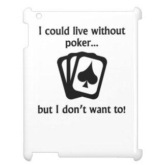 Podría vivir sin el póker