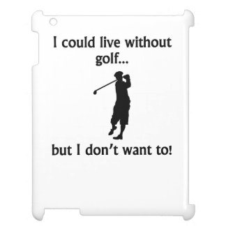 Podría vivir sin golf