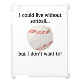 Podría vivir sin softball