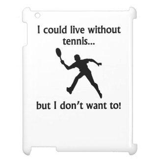 Podría vivir sin tenis