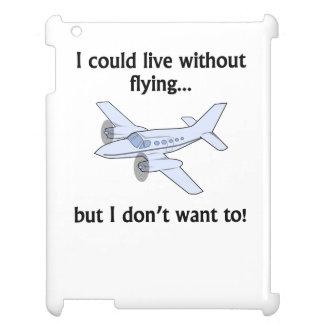 Podría vivir sin volar