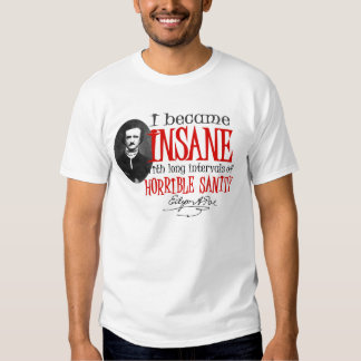 Poe Insane Quote T Shirt