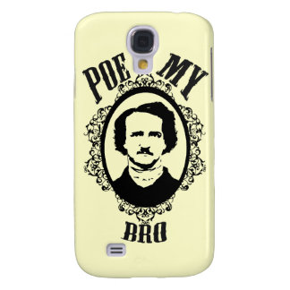 Poe is my Bro Funny Graphic Design Samsung S4 Case
