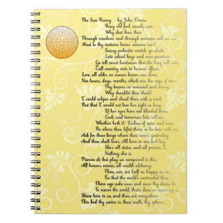 Poem The Rising Sun by John Donne Spiral Notebook