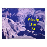 Poem - Where I'm At Greeting Cards