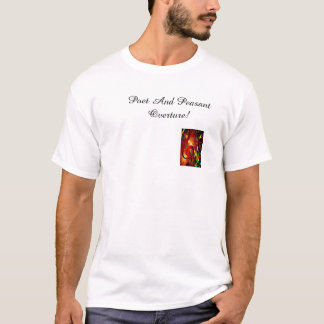 Poet And Peasant Overture! T-Shirt