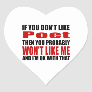 Poet Don't Like Designs Heart Sticker