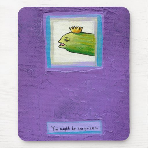 Poet pickle? eel? king? attitude fun painting art mouse pad