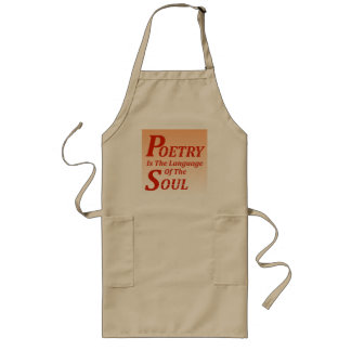 Poetry Is The Language Of The Soul: Version 2 Long Apron
