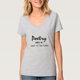Poetry Makes Me Weak In the Knees T-Shirt