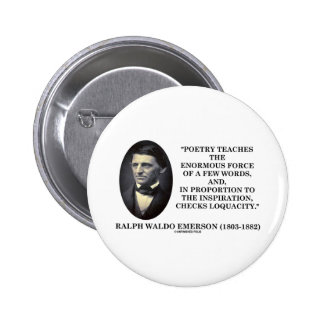 Poetry Teaches Enormous Force Of Few Words Quote Pinback Button