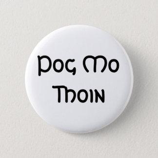 Pog Mo Thoin Button