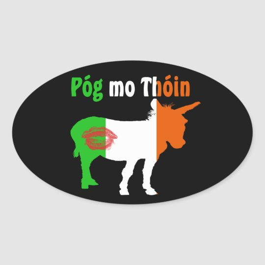 Pog Mo Thoin - Irish Humor Oval Sticker