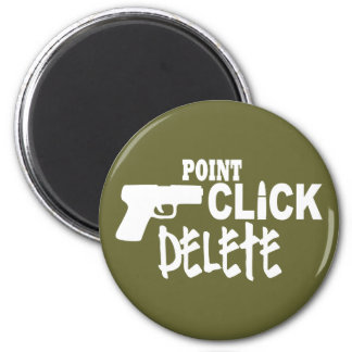 Point Click Delete Magnet