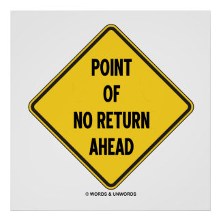 Point Of No Return Ahead (Diamond Warning Sign) Poster