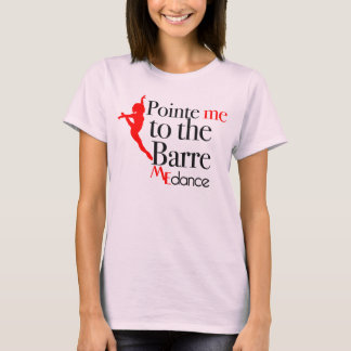Pointe ME to the Barre by ME Dance T-Shirt