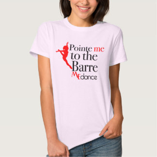 Pointe ME to the Barre by ME Dance Tee Shirt