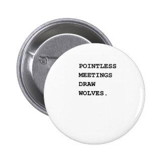 Pointless Meetings Warning System Pin