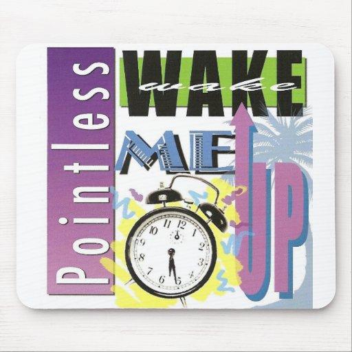 """Pointless Mousepad - """"Wake Me Up!"""""""