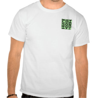 Poison Ivy, Itchy Plant T Shirts