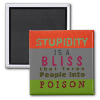 POISON STUPIDITY ~ Magnet Truism