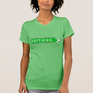 Poitiers, Road Sign, France T-Shirt