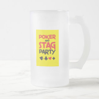 Poker and STAG party greeting card Frosted Glass Beer Mug