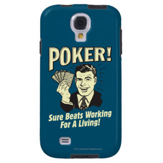 Poker: Beats Working for a Living Galaxy S4 Case