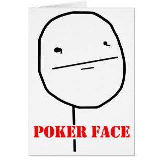 Poker face - meme greeting card
