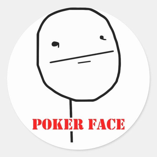 Poker face - meme classic round sticker
