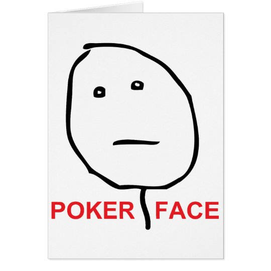 Poker Face Rage Face Meme Card