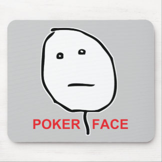 Poker Face (text) Mouse Pads