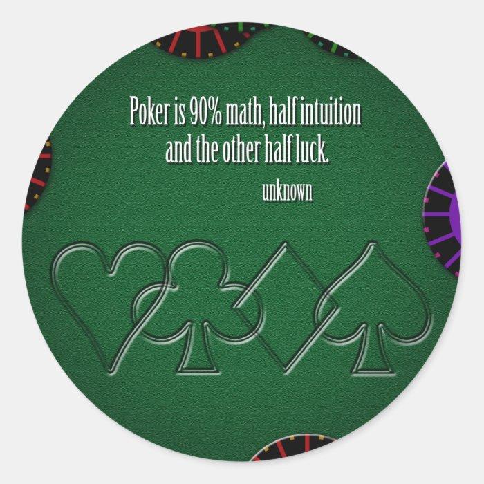 Poker is 90% Math Classic Round Sticker