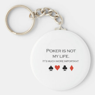 Poker is not my life T-shirt Keychain