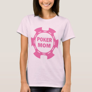 POKER MOM POKER CHIP T-Shirt