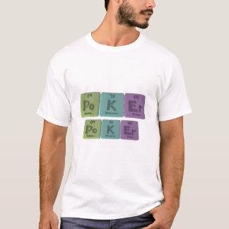 Poker-Po-K-Er-Polonium-Potassium-Erbium.png T-Shirt