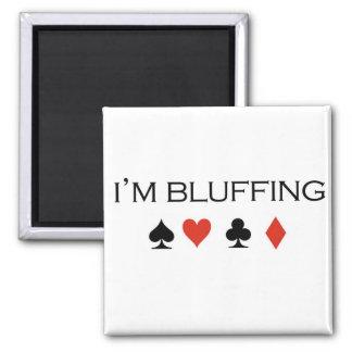 "Poker T-shirts: ""I'm bluffing"" Magnet"
