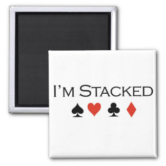 """Poker T-shirts: """"I'm stacked"""" Magnet"""