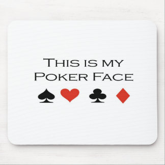 """Poker T-shirts: """"Poker face"""" """"This is my poker fac Mouse Mat"""