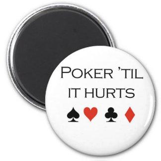 "Poker T-shirts: ""Poker 'til it hurts"" Magnet"