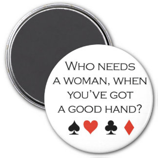 """Poker T-shirts: """"Who needs a woman when you've got Magnet"""
