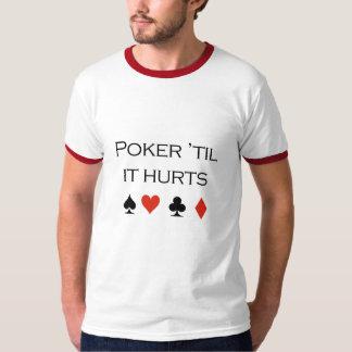 Poker til it hurts T-shirt