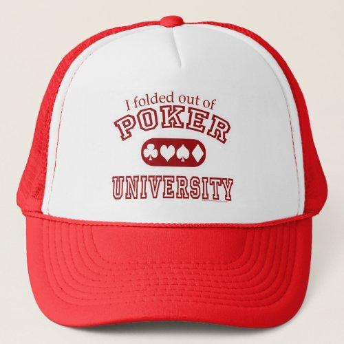 Poker University Trucker Hat