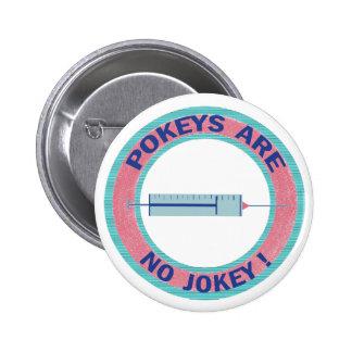 Pokeys Are No Jokey! Pinback Button
