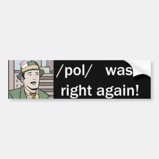 /pol/ was right again bumper sticker