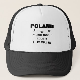 Poland If you don't love it, Leave Trucker Hat