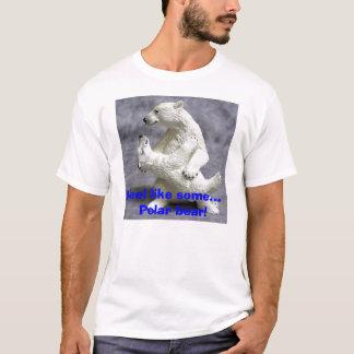 Polar Bear 2, I feel like some...   Polar bear! T-Shirt