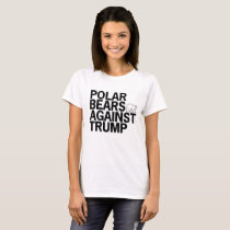 Polar Bears Against Trump T-Shirt