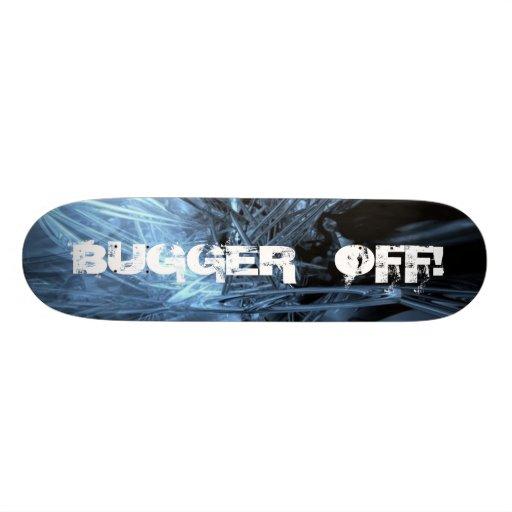 POLAR ICE SKATEBOARD BUGGER   OFF!