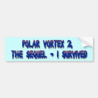 Polar Vortex 2 the Sequel - I Survived Bumper Sticker